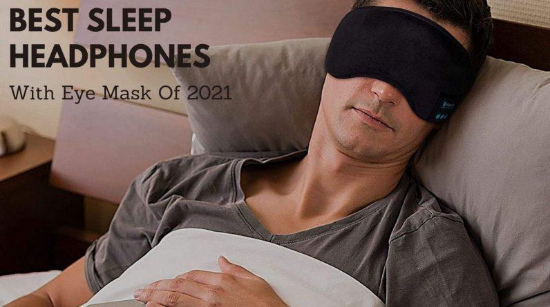 Best Sleep Headphones With Eye Mask