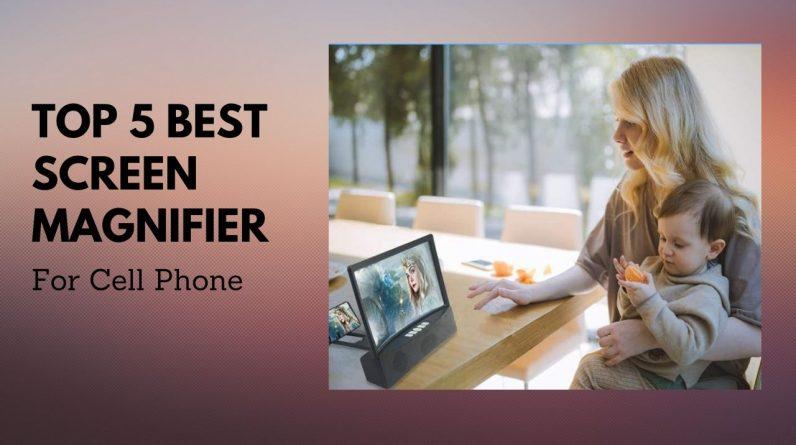 Top 5 Best Screen Magnifier